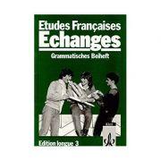 Etudes Françaises - Echanges: Edition longue 3: Grammatisches Beiheft