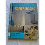 Original Creations with Papier Mâche