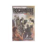 Rocambole 10 - Intrigile lui Rocambole ( III )
