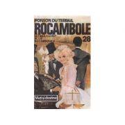 Rocambole 28 - Ultimul cuvînt al lui Rocambole II