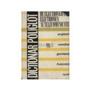 Dicționar poliglot de electrotehnică, electronică și telecomunicații ( engleză-română-germană-franceză-rusă )