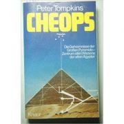 Cheops. Die Geheimnisse der Grosen Pyramide - Zentrum allen Wissens der alten Agypter