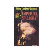 Imperiul spulberat. Revolta națiunilor în URSS