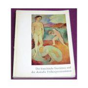 Le Fauvisme francais et les debuts de l'Expressionnisme allemand ( editie bilingva, franceza-germana)