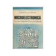 Microelectronică. Circuite integrate, structuri, aplicații