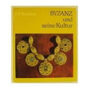 Byzanz und seine Kultur