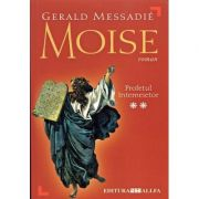 Moise. Profetul întemeietor ( vol. 2 )