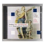 Festliche Chor und Orgelmusik aus der Burgersaalkirche Munchen (CD)