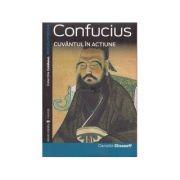 Confucius - cuvântul în acțiune