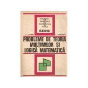 Probleme de teoria mulțimilor și logică matematică