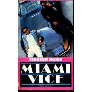 Terreur noire ( Miami Vice 2 )