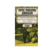 Patru prozatori americani ( Hawthorne, Twain, Stephen Crane, Henry James )