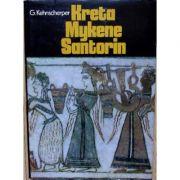 Kreta, Mykene, Santorin