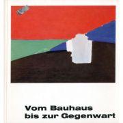 Vom Bauhaus bis zur Gegenwart. Meisterwerke aus deutschem Privatbesitz