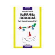 Măsurarea sociologică. Teorii și practici ale cuantificării