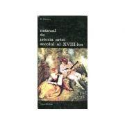 Manual de istoria artei - secolul al XVIII-lea ( vol. II )