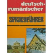 Ghid de conversaţie german - român ( Deutsch Rumanischer Sprachfuhrer )