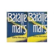 Bătălie în marș ( 2 vol. )