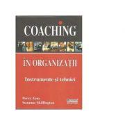 Coaching în organizaţii. Instrumente şi tehnici
