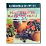 Dicționarul Dumont de Plante pentru balcon și terasă