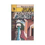 Naşterea Jalnei ( JALNA - vol. XI )