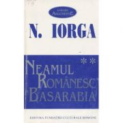Neamul românesc în Basarabia ( vol. II )