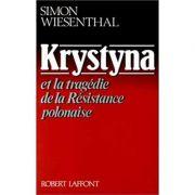 Krystyna et la tragedie de la Resistance polonaise