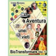 Aventura unei vieți în BioTransformare ( vol. I )