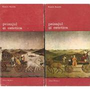 Peisajul si estetica ( 2 vol. )