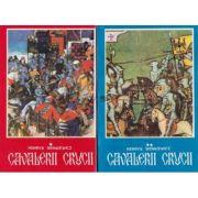 Cavalerii crucii ( 2 vol. )