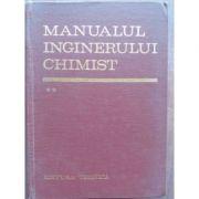 Manualul inginerului chimist ( vol. II - Tabele de constante și date fizico-chimice și tehnice )