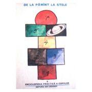 Enciclopedia practica a copiilor ( Vol. 6: De la Pamint la stele )