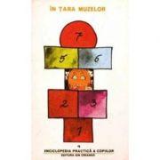 Enciclopedia practică a copiilor ( Vol. 4 - În ţara muzelor )