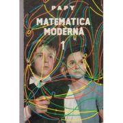 Matematica modernă ( vol. I )