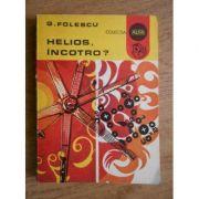 Helios, încotro?