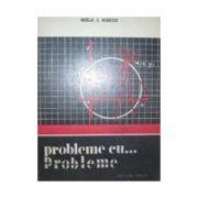 Probleme cu... probleme