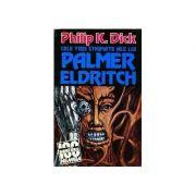 Cele trei stigmate ale lui Palmer Eldritch