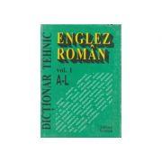 Dicționar tehnic englez - român ( vol. I - A - L )