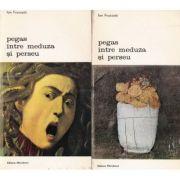 Pegas între Meduza și Perseu ( 2 vol. )