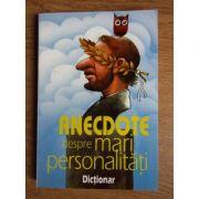 Anecdote despre mari personalități. Dicționar
