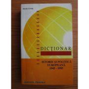 Dicționar. Istorie și politică europeană 1945-1995