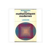 Dictionnaire Larousse des mathematiques modernes