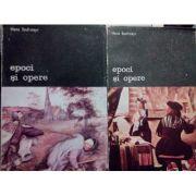Epoci și opere. Studii de istoria și teoria artei ( 2 vol. )