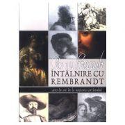 Întâlnire cu Rembrandt - 400 de ani de la nașterea artistului