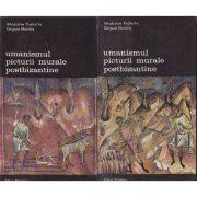 Umanismul picturii murale postbizantine ( 2 vol. )
