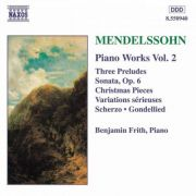 MENDELSSOHN: Piano Works Vol. 2 ( Three Preludes, Sonata op. 6, Christams Pieces - CD )