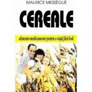 Cereale - alimente-medicament pt o viată fără boli