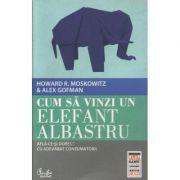 Cum să vinzi un elefant albastru. Află ce-și doresc cu adevărat consumatorii