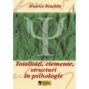 Totalități, elemente, structuri în psihologie