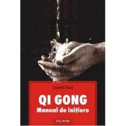 QI GONG. Manual de inițiere